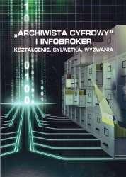 Archiwista_cyfrowy_i_infobroker._Ksztalcenie__sylwetka__wyzwania