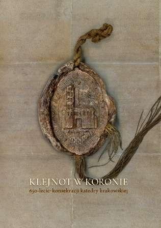 Klejnot_w_koronie._650_lecie_konsekracji_katedry_krakowskiej