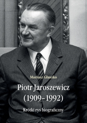 Piotr_Jaroszewicz__1909_1992_._Krotki_rys_biograficzny