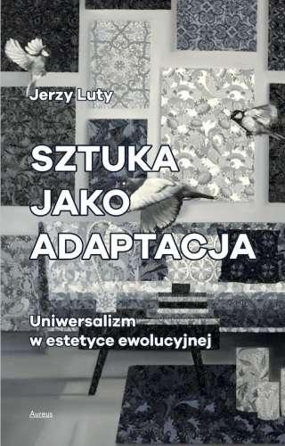 Sztuka_jako_adaptacja._Uniwersalizm_w_estetyce_ewolucyjnej