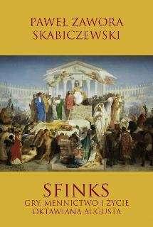 Sfinks._Gry__mennictwo_i_zycie_Oktawiana_Augusta__m._