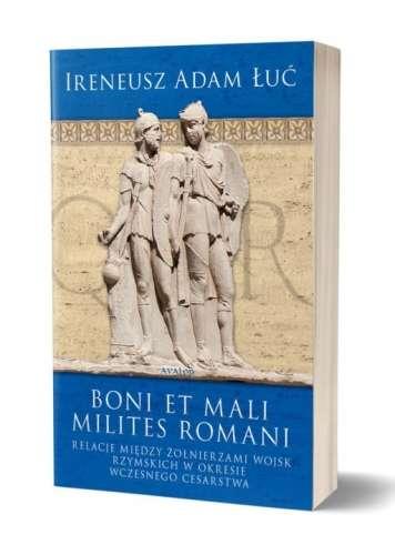 Boni_et_mali_milites_Romani._Relacje_miedzy_zolnierzami_wojsk_rzymskich_w_okresie_wczesnego_cesarstwa