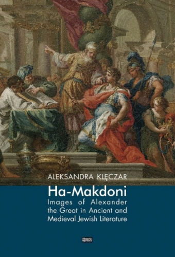 Ha_Makdoni._Images_of_Alexander_the_Great_in_Ancient_and_Medieval_Jewish_Literature