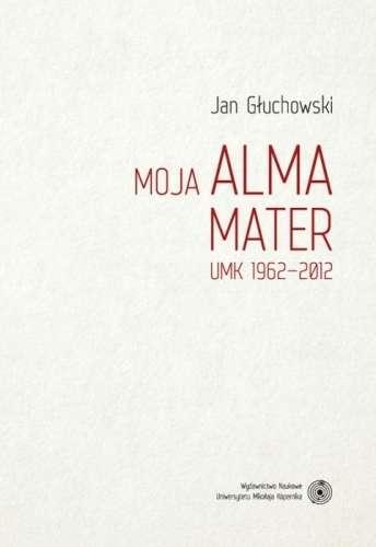 Moja_Alma_Mater_UMK_1962_2012