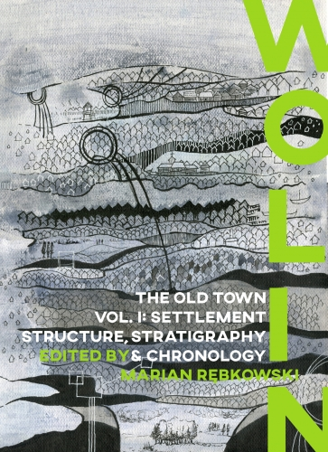 Wolin._The_Old_Town__vol._1__Settlement__Structure__Stratigraphy_and_Chronology