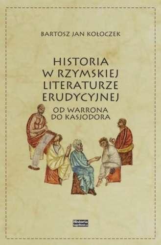 Historia_w_rzymskiej_literaturze_erudycyjnej._Od_Warrona_do_Kassjodora