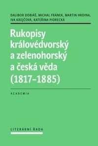 Rukopisy_kralovedvorsky_a_zelenohorosky_a_ceska_veda__1817_1885_