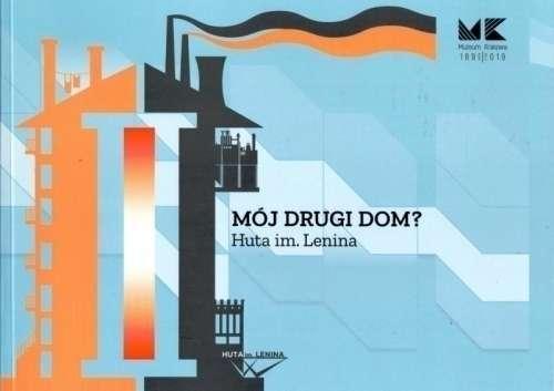 Moj_drugi_dom__Huta_im._Lenina