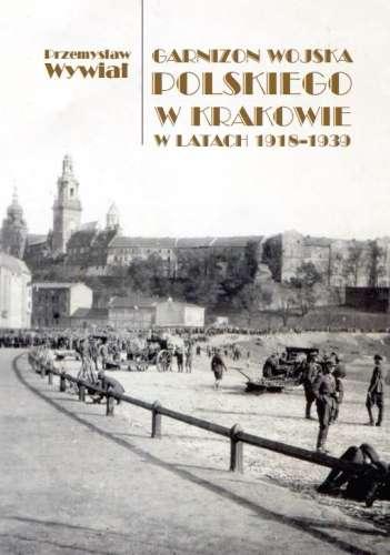 Garnizon_Wojska_Polskiego_w_Krakowie_w_latach_1918_1939