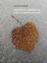 Pekniety_krysztal._Szkice_o_modernistach