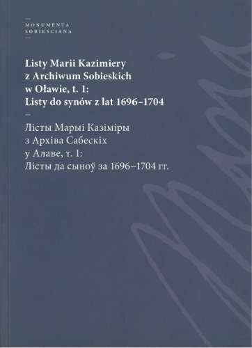 Listy_Marii_Kazimiery_z_Archiwum_Sobieskich_w_Olawie__t._1__Listy_do_synow_z_lat_1696_1704