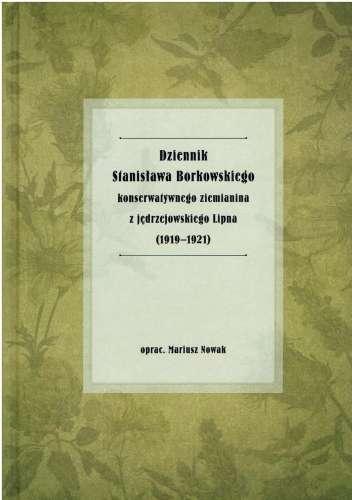Dziennik_Stanislawa_Borkowskiego_konserwatywnego_ziemianina_z_jedrzejowskiego_Lipna__1919_1921_