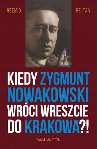 Reemigrejtan._Kiedy_Zygmunt_Nowakowski_wroci_wreszcie_do_Krakowa_