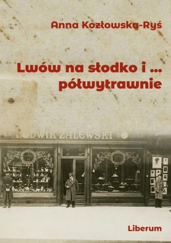 Lwow_na_slodko_i..._polwytrawnie