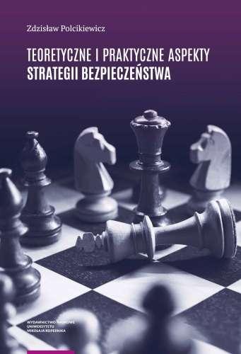 Teoretyczne_i_praktyczne_aspekty_strategii_bezpieczenstwa