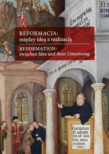 Reformacja__miedzy_idea_a_realizacja._Aspekty_europejskie__polskie__slaskie