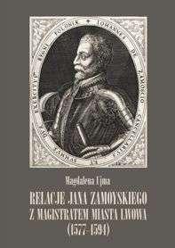 Relacje_Jana_Zamoyskiego_z_magistratem_miasta_Lwowa__1577_1594_