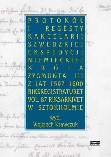 Protokol_i_regesty_kancelarii_szwedzkiej_ekspedycji_niemieckiej_krola_Zygmunta_III_z_lat_1597_1600._Riksregistraturet_vol._87_Riksarkivet_w_Sztokholmie