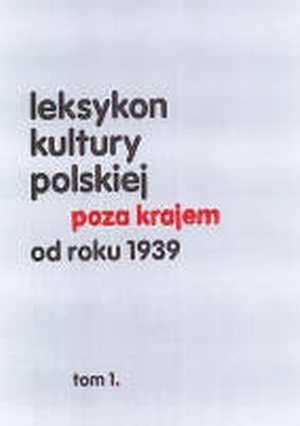 Leksykon_kultury_polskiej_poza_krajem_od_roku_1939__t._1