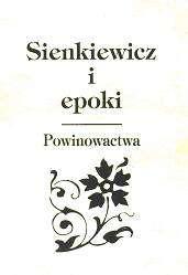 Sienkiewicz_i_epoki._Powinowactwa