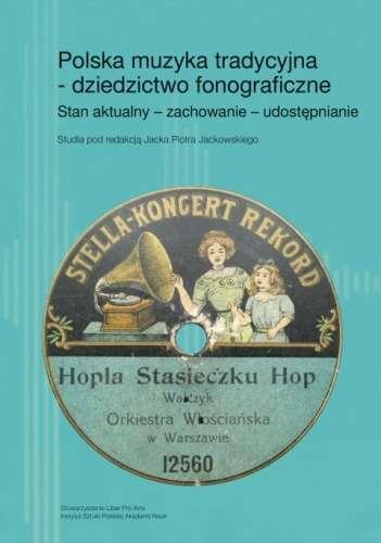 Polska_muzyka_tradycyjna___dziedzictwo_fonograficzne._Stan_aktualny___zachowanie___udostepnianie__t._2