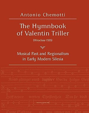 The_Hymnbook_of_Valentin_Triller__Wroclaw_1555_._Musical_Past_and_Regionalism_in_Early_Modern_Silesia