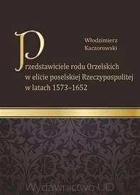 Przedstawiciele_rodu_Orzelskich_w_elicie_poselskiej_Rzeczypospolitej_w_latach_1573_1652