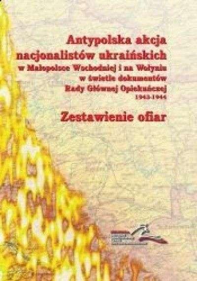 Antypolska_akcja_nacjonalistow_ukrainskich_w_Malopolsce_Wschodniej_i_na_Wolyniu_w_swietle_dokumentow_Rady_Glownej_Opiekunczej_1943_1944