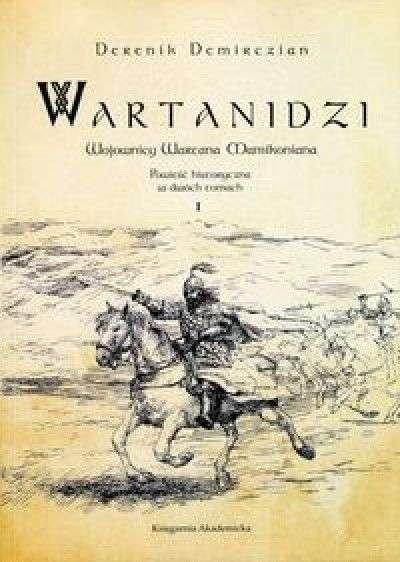 Wartanidzi._t_I__Wojownicy_Wartana_Mamikoniana._Powiesc_historyczna_w_dwoch_tomach