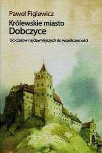 Krolewskie_miasto_Dobczyce._Od_czasow_najdawniejszych