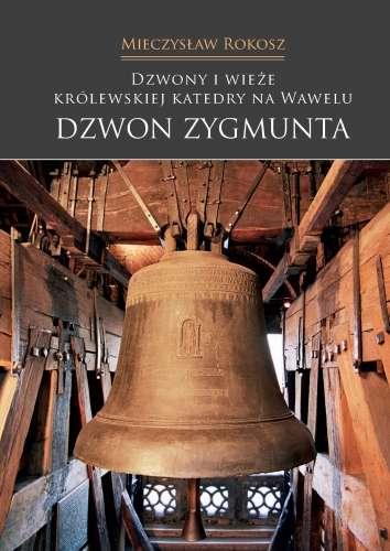 Dzwony_i_wieze_Krolewskiej_Katedry_na_Wawelu._Dzwon_Zygmunta