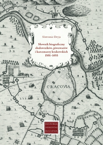 Slownik_biograficzny_slodownikow__piwowarow_i_karczmarzy_krakowskich_1501_1655