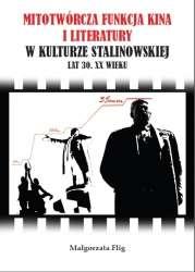 Mitotworcza_funkcja_kina_i_literatury_w_kulturze_stalinowskiej_lat_30._XX_wieku