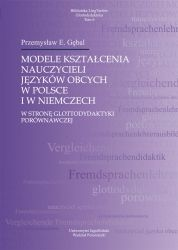 Modele_ksztalcenia_nauczycieli_jezykow_obcych_w_Polsce_i_w_Niemczech._W_strone_glottodydaktyki_porownawczej
