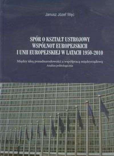 Spor_o_ksztalt_ustrojowy_Wspolnot_Europejskich_i_Unii_Europejskiej