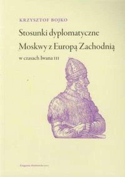 Stosunki_dyplomatyczne_Moskwy_z_Europa_Zachodnia_w_czasach_Iwana_III