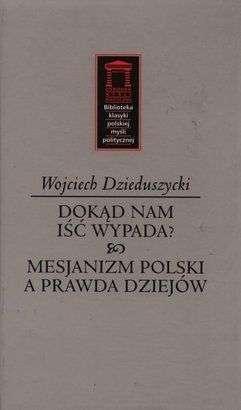 Dokad_nam_isc_wypada__Mesjanizm_polski_a_prawda_dziejow