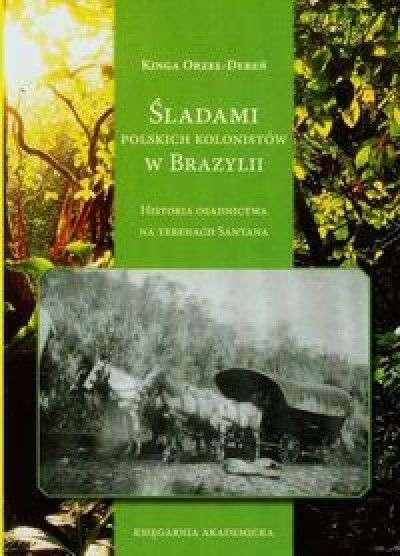 Sladami_polskich_kolonistow_w_Brazylii._Historia_osadnictwa_na_terenach_Santana