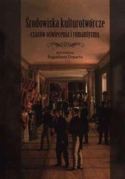 Srodowiska_kulturotworcze_czasow_oswiecenia_i_romantyzmu