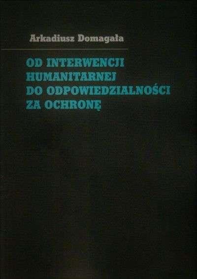 Od_interwencji_humanitarnej_do_odpowiedzialnosci_za_ochrone