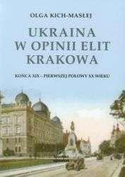 Ukraina_w_opinii_elit_Krakowa_konca_XIX___pierwszej_polowy_XX_wieku