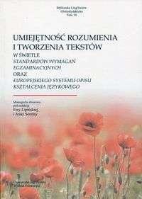 Umiejetnosc_rozumienia_i_tworzenia_tekstow_w_swietle_standardow_wymagan_egzaminacyjnych_oraz_Europejskiego_Systemu_Ksztalcenia_Jezykowego