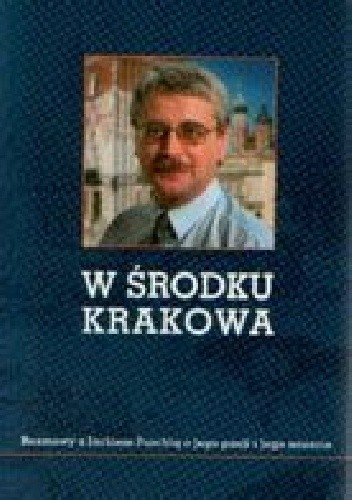 W_srodku_Krakowa._Rozmowy_z_Jackiem_Purchla_o_jego_pasji...