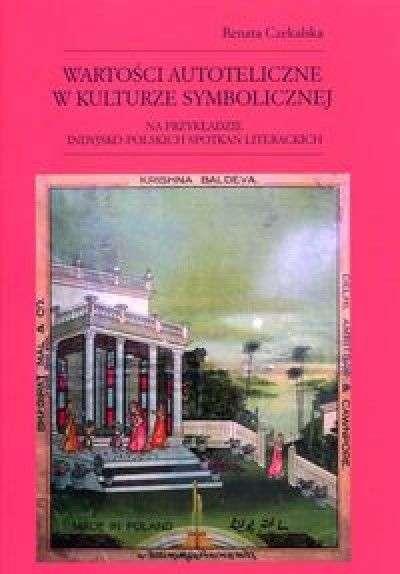 Wartosci_autoteliczne_w_kulturze_symbolicznej_na_przykladzie_indyjsko_polskich_spotkan_literackich