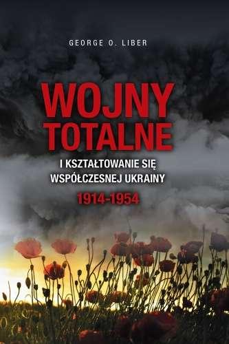 Wojny_totalne_i_ksztaltowanie_sie_wspolczesnej_Ukrainy_1914_1954