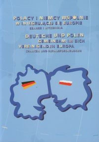 Polacy_i_Niemcy_wspolnie_w_integrujacej_sie_Europie._Szanse_i_wyzwania