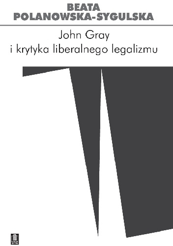 John_Gray_i_krytyka_liberalnego_legalizmu