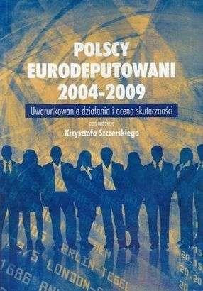Polscy_eurodeputowani_2004_2009._Uwarunkowania_dzialania_i_ocena_skutecznosci