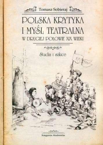 Polska_krytyka_i_mysl_teatralna_w_drugiej_polowie_XIX_wieku._Studia_i_szkice