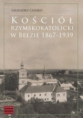 Kosciol_rzymskokatolicki_w_Belzie_1867_1939